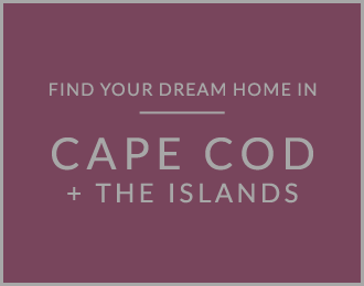 Find your Dream Home in Cape Cod & The Islands